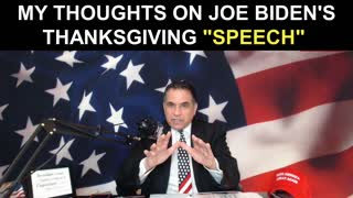 "My Thoughts on Joe Biden's Thanksgiving ""Speech"""