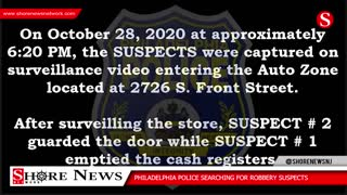 Philadelphia Police searching for Auto Zone robbery suspects