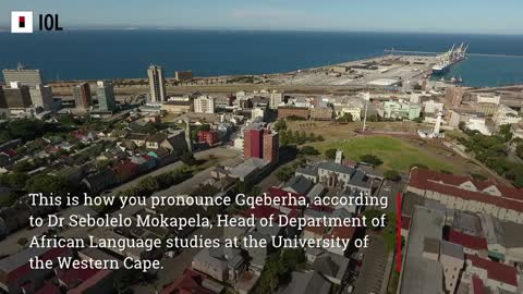 This is how you pronounce Gqeberha, Port Elizabeth's tongue-twisting new name