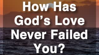 God's Love Never Fails - Video