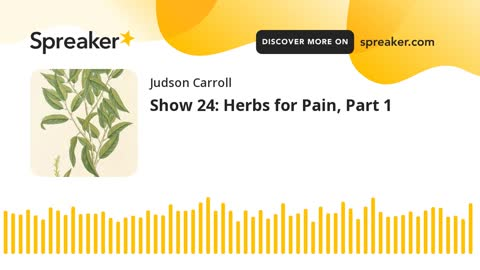 Show 24: Herbs for Pain, Part 1 (part 2 of 3)