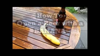 Open a beer with banana very fast!!! - Video