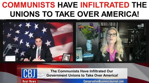 Communists Have Infiltrated The Unions To Take Over America!