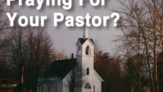 Praying For Your Pastor - Video