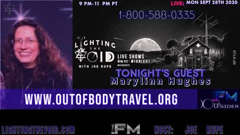 Lighting the Void with Joe Rupe, Out Of The Body Travels With Marilynn Hughes