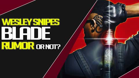 Wesley Snipes to be in the new Blade Movie as Blade?