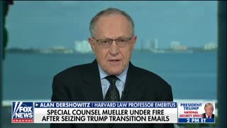 Dershowitz Says Mueller 'Playing Into Trump's Hands,' Should Have Obtained Warrant for Emails - Video