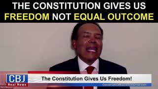 The Constitution Gives Us FREEDOM Not Equal Outcome!