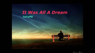 It Was All A Dream - [JuicyPD remix] - Video