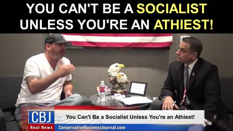 Chad Prather Shares How You Can't Be a Socialist Unless You're an Athiest!