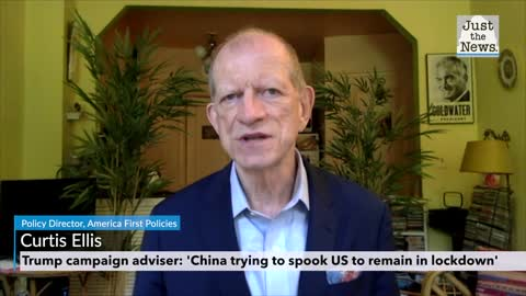 """Curtis Ellis - """"China trying to spook US to remain in lockdown"""""""