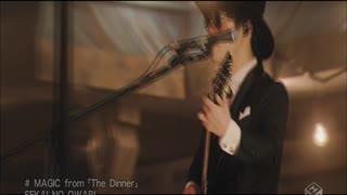 SEKAI NO OWARI - MAGIC from 「The Dinner」 [1440x1080i h264 M-ON! HD] - Video