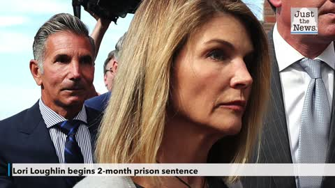 Lori Loughlin begins 2-month prison sentence after pleading guilty in college admission scandal