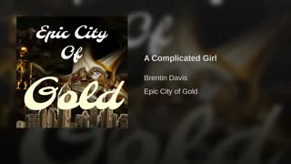 A Complicated Girl (By Brentin Davis) - Video