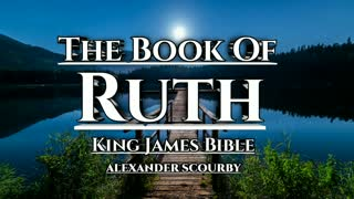 Book Of Ruth | King James Bible | Alexander Scourby