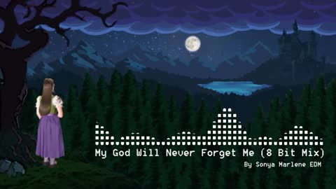 My God Will Never Forget Me (8 bit Mix) | Christian Electronic Music | EDM 2020