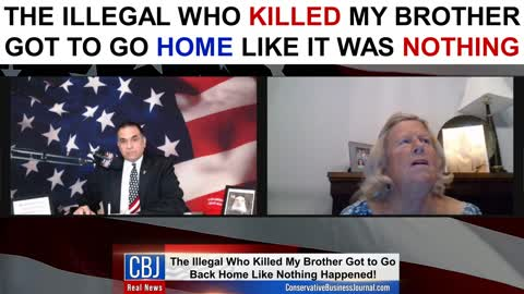 The Illegal Who Killed My Brother Got to Go Home Like It Was NOTHING