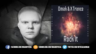 Dmak & XTrance - Rock It (Original Mix) - Video