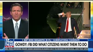 DeSantis Fires Back at Gowdy: 'Deploying Surveillance' on Trump Not What Americans Want FBI Doing - Video