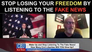 Stop Losing Your Freedom By Listening To The Fake News!