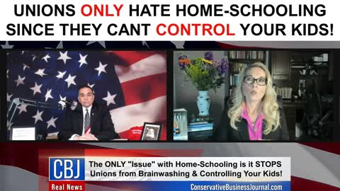 Unions ONLY Hate Home-Schooling Since They Can't Control Your Kids!