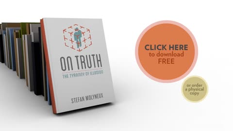 """Free Book: """"On Truth: The Tyranny of Illusion"""" by Freedomain Host Stefan Molyneux"""