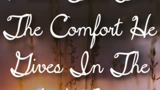 Comfort He Gives - Video