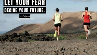 Never Let Your Fear Decide Your Future
