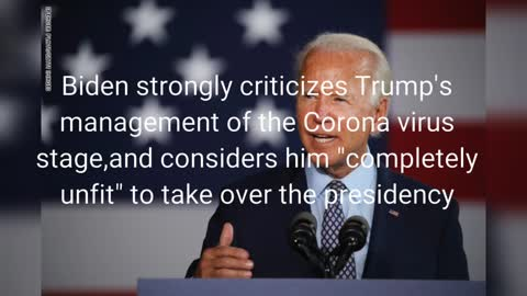 """Biden consider Trump """" completely unfit"""" to take over the presidency"""