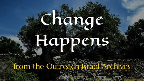 Change Happens - Outreach Israel News Archives