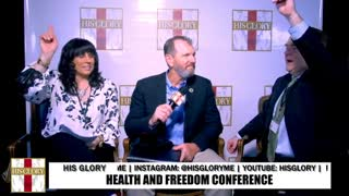 His Glory Health and Freedom Conference Part 1