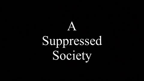 A Suppressed Society