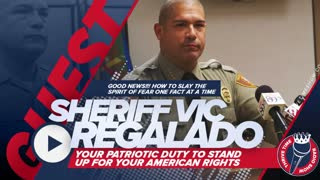 Sheriff Vic Regalado | Your Patriotic Duty to Stand Up for Your American Rights