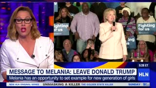 HLN Host Tells Melania Trump — Don't Be Like Hillary Clinton, Leave Your Husband - Video