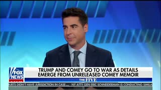Jesse Watters: James Comey sounds like a whiny schoolgirl in his book