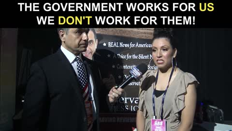 The Government Works For US! We Don't Work For Them!