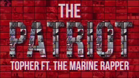 Topher - The Patriot ft. The Marine Rapper