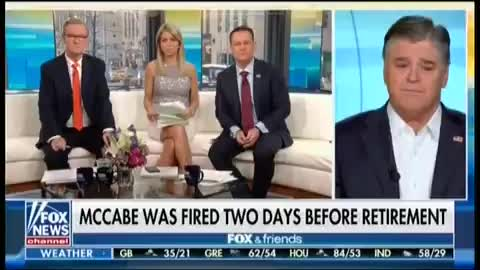 Hannity on 'Fox & Friends': I Expect 'Criminal Charges' Against McCabe