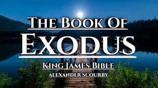 Book Of Exodus | King James Bible | Alexander Scourby