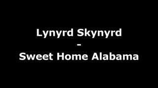 Lynyrd Skynyrd - Sweet home Alabama (Lyric Video)