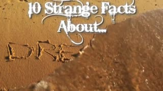 10 Strange Facts About Dreams - Video