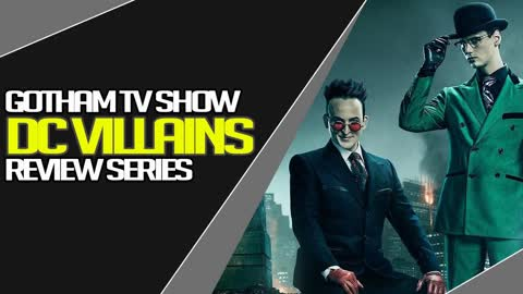 Gotham TV Show Review of DC Villains by a Normie, Opinion, Perspective Comicbook Counterpart.
