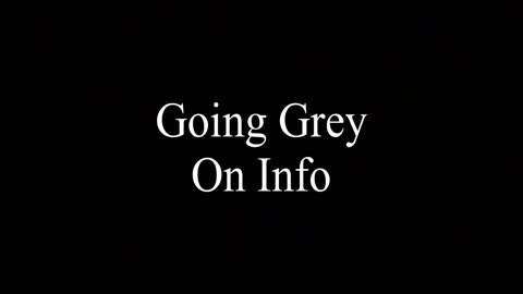 GOING GREY ON INFO