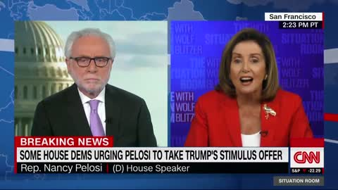 Pelosi attacks Wolf Blitzer when he asks why she repeatedly rejected Trump's stimulus offer