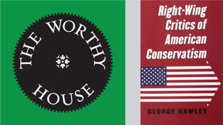Right-Wing Critics of American Conservatism (George Hawley)
