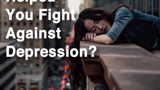 Fighting Depression - Video