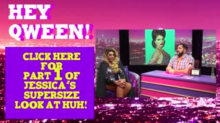 Rupaul Drag Race Star Jessica Wild: Look at Huh SUPERSIZED PT 2 - Video