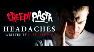 Scary Story: Headaches