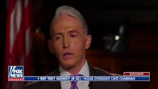 Trey Gowdy Fox News Martha MacCallum