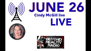 Cindy McGill on Beyond Reality Radio June 26, 2018